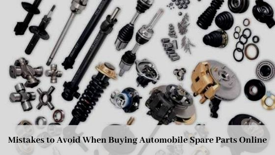 Mistakes to Avoid When Buying Automobile Spare Parts Online